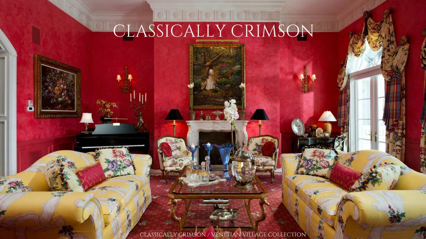 CLASSICALLY CRIMSON  VENETIAN VILLAGE COLLECTION