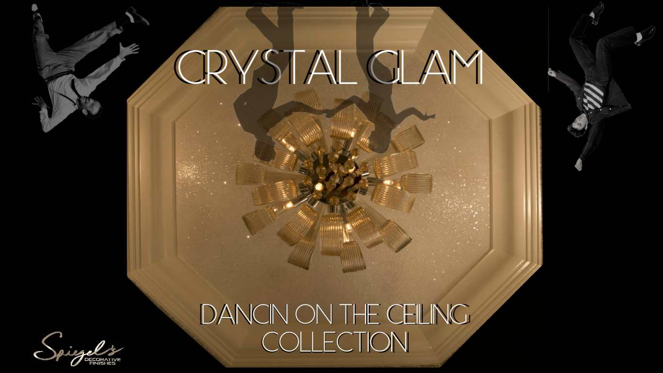 CRYSTAL GLAM CLOSEUP  DANCIN ON THE CEILING COLLECTION