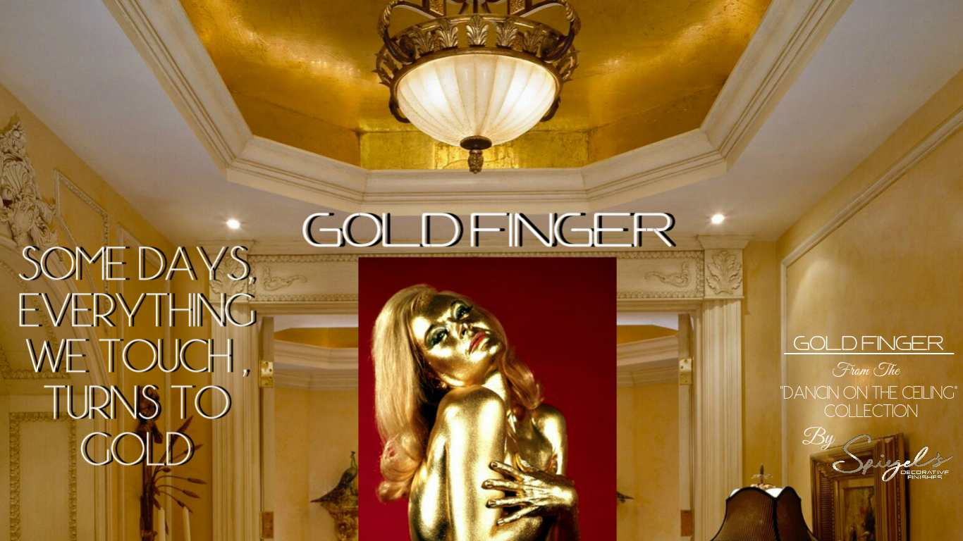 GOLD FINGER  DANCIN ON THE CEILING COLLECTION