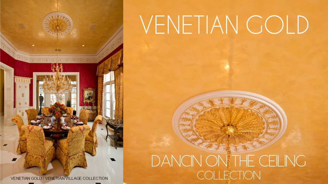 VENETIAN GOLD DANCIN ON THE CEILING COLLECTION